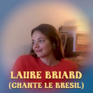 Laure Briard chante le Brésil